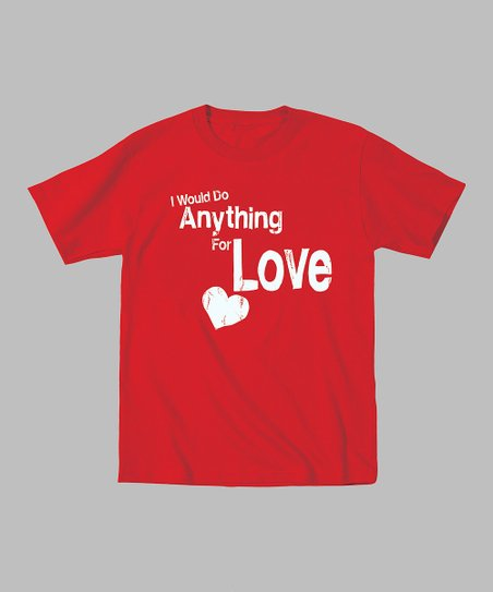 Red 'I Would Do Anything for Love' Tee - Toddler & Girls