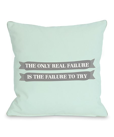 'Failure to Try' Throw Pillow