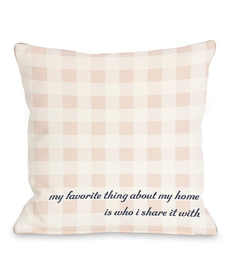 'Favorite Thing About My Home' Throw Pillow