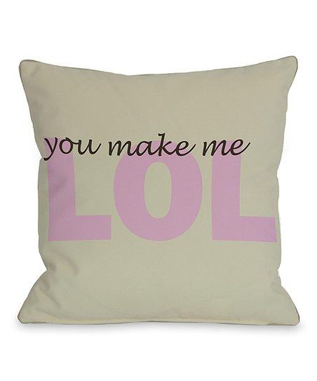 'You Make Me LOL' Throw Pillow