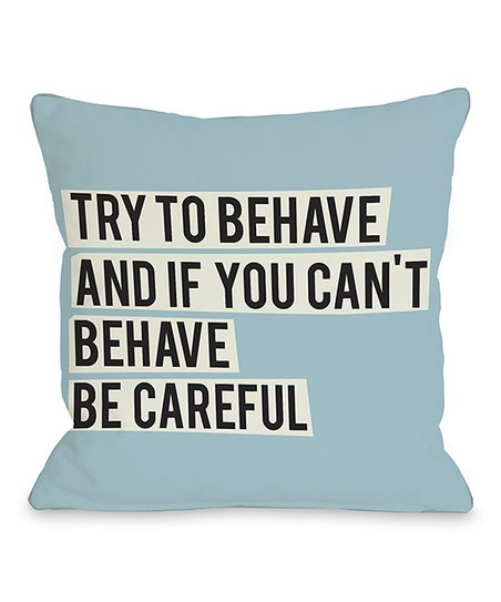 Blue 'Try to Behave' Throw Pillow
