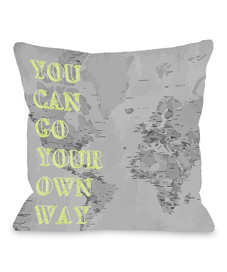 'Go Your Own Way' Throw Pillow