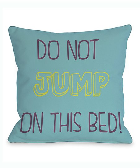 'Do Not Jump on This Bed' Throw Pillow
