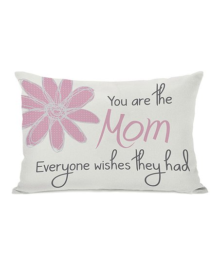 'The Mom Everyone Wishes They Had' Pillow