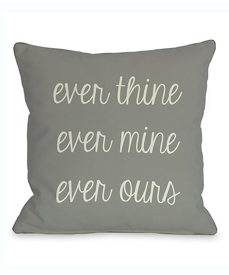 'Ever Thine Ever Mine Ever Ours' Throw Pillow