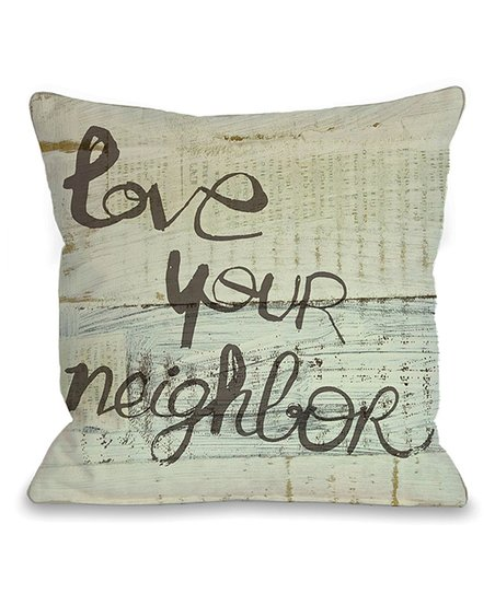 'Love Your Neighbor' Throw Pillow