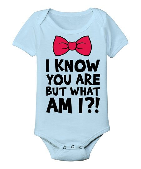 Light Blue 'I Know You Are But What Am I?!' Bodysuit - Infant