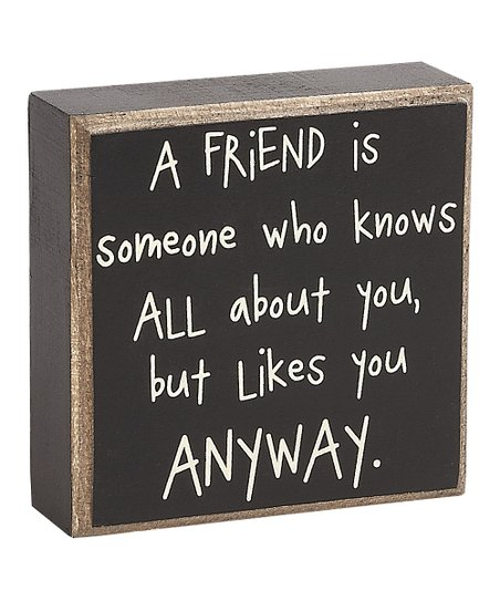 'A Friend is Someone' Box Sign