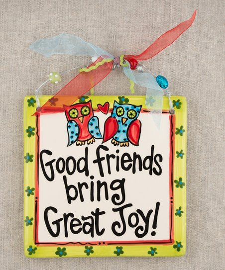 'Good Friends Bring Great Joy' Tile