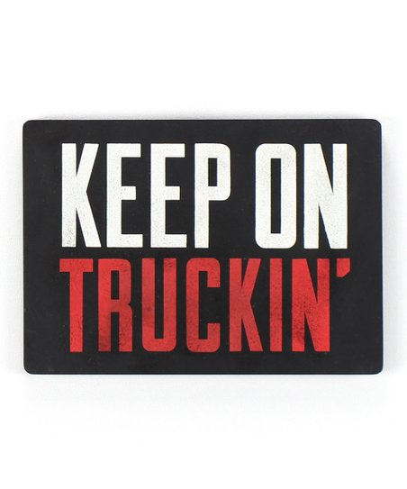 'Keep On Truckin' Wood Sign