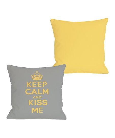 Gray & Mimosa 'Keep Calm and Kiss Me' Pillow