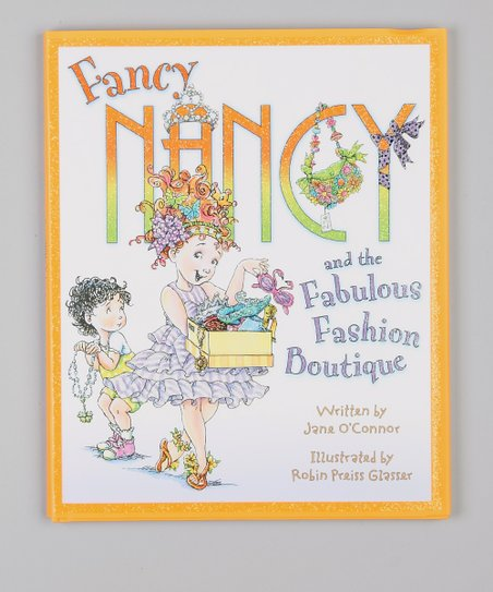 Fancy Nancy and the Fabulous Fashion Boutique Hardcover