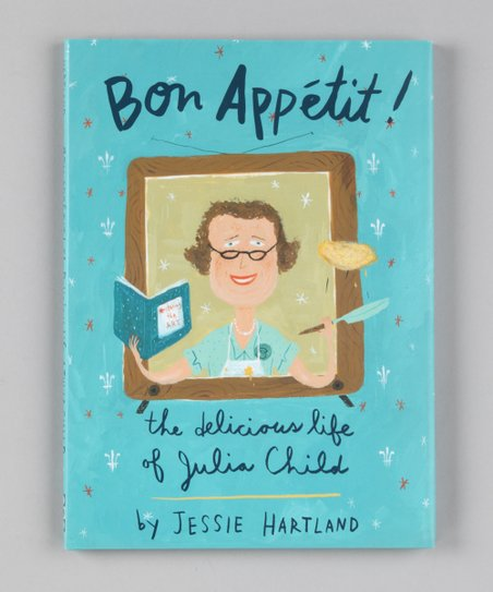Bon Appetit! The Delicious Life of Julia Child Hardcover