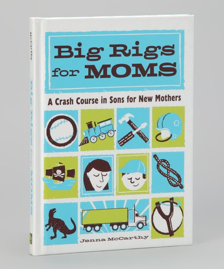 Big Rigs for Moms Hardcover
