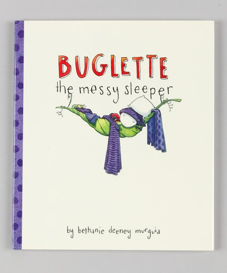 Buglette, the Messy Sleeper Hardcover