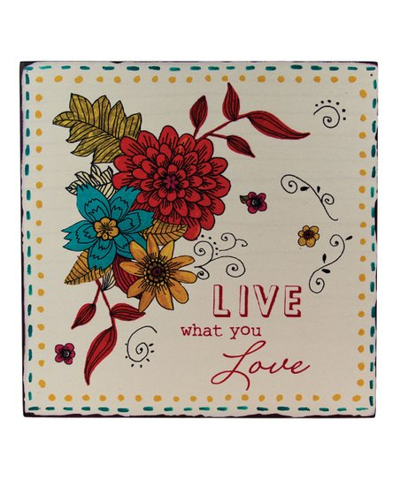 'Live What You Love' Wood Plaque