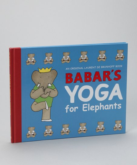 Babar's Yoga for Elephants Hardcover