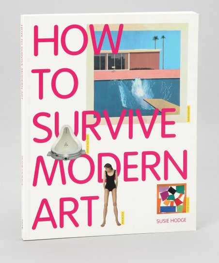 How to Survive Modern Art Paperback
