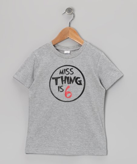 Gray &#039;Miss Thing Is 6&#039; Tee - Girls
