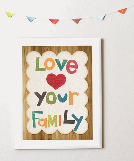 &#039;Love Your Family&#039; Print