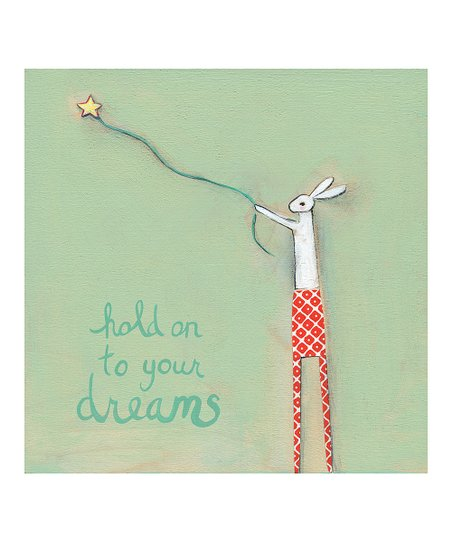'Hold on to Your Dreams' Print