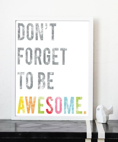 'Be Awesome' Print