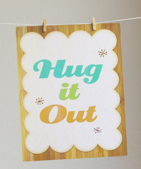 'Hug It Out' Print