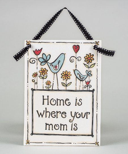 'Home Is Where Your Mom Is' Plaque