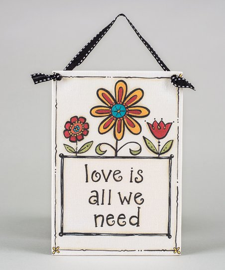 'Love Is All We Need' Plaque