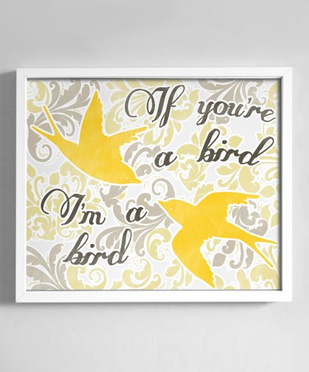 Yellow & Gray 'I'm a Bird' Print
