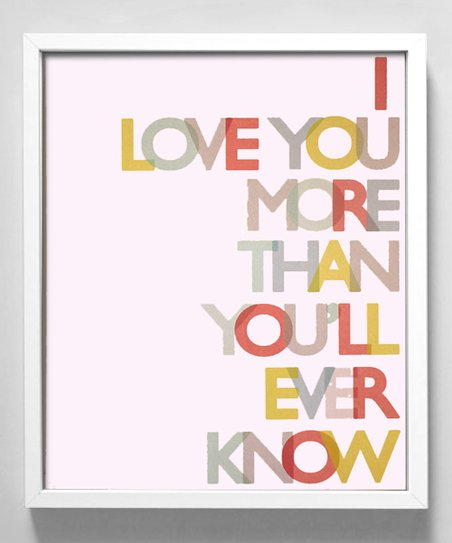 Bold 'Love You More' Print