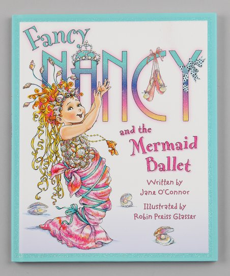 Fancy Nancy and the Mermaid Ballet Hardcover