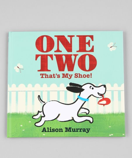 One Two That's My Shoe! Hardcover