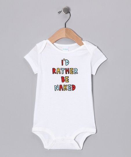 White &#039;Rather Be Naked&#039; Bodysuit - Infant