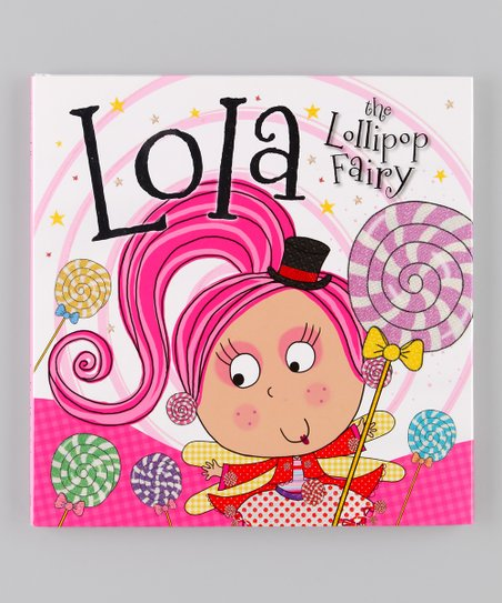 Lola the Lollipop Fairy Hardcover