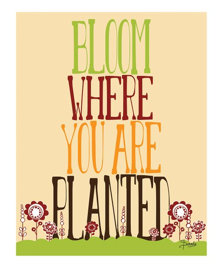 'Bloom Where You Are Planted' Print