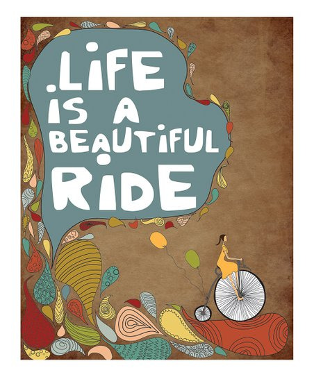 'Life is a Beautiful Ride' Print
