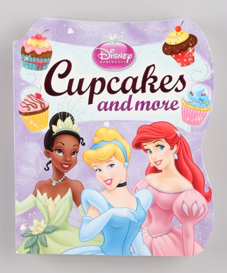 Disney Princess Cupcakes & More Board Book
