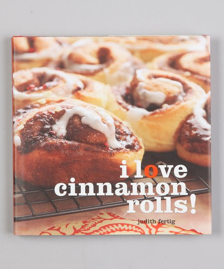 I Love Cinnamon Rolls! Hardcover