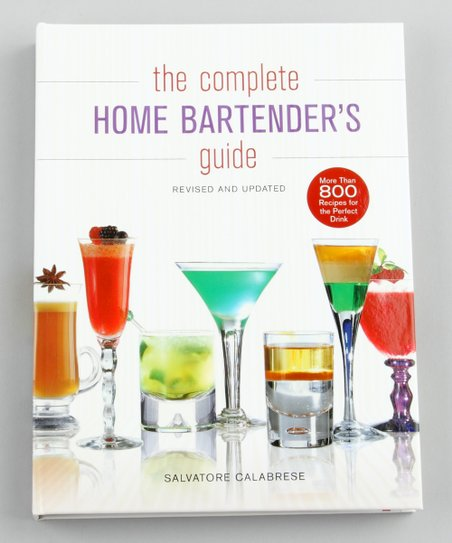 The Complete Home Bartender&#039;s Guide Hardcover