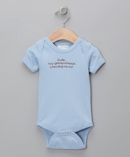 Blue &#039;Your Girlfriend Keeps Checking Me Out&#039; Bodysuit - Infant