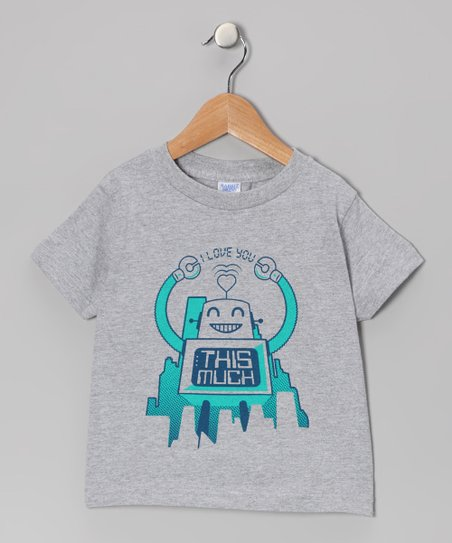 Gray &amp; Turquoise &#039;I Love You This Much&#039; Robot Tee - Toddler