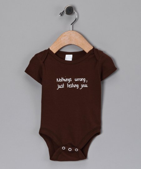 Brown 'Just Testing You' Bodysuit - Infant
