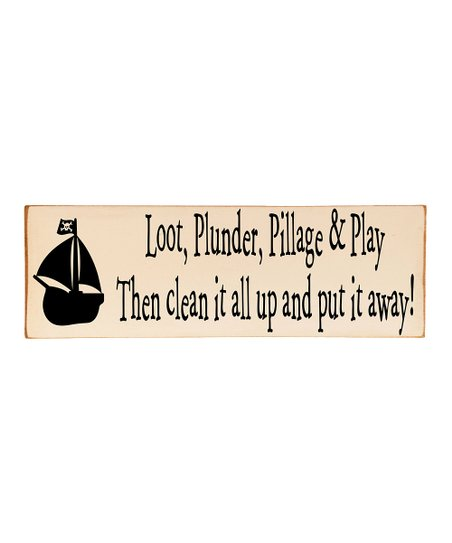 Cream &amp; Black &#039;Plunder, Pillage &amp; Play&#039; Wall Plaque